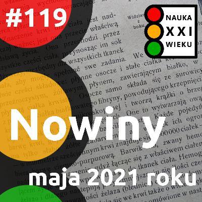 #119 - Nowiny maja 2021 roku