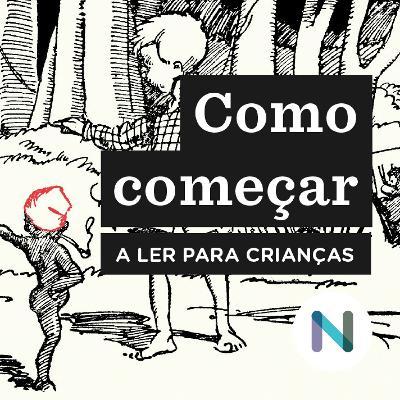 Como começar a ler para crianças: a obra de Monteiro Lobato