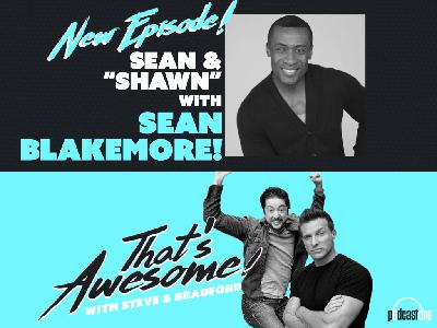 """SEAN and """"SHAWN"""" with SEAN BLAKEMORE!"""