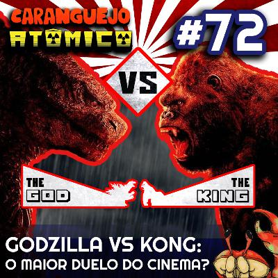 #72 | Godzilla vs Kong: O maior duelo do cinema?