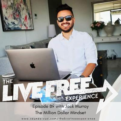 89: Jack Murray - The Million Dollar Mindset