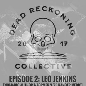 DRC02: Leo Jenkins [Published Author & Former 3/75 Ranger Medic)