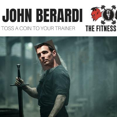 John Berardi EP 147: Toss A Coin To Your Trainer