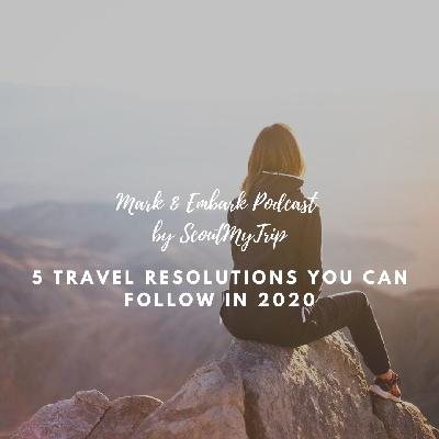 4: 5 Travel Resolutions You Can Follow in 2020