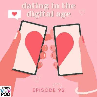 EP 92 - Relationship Status: Dating in the Digital Age