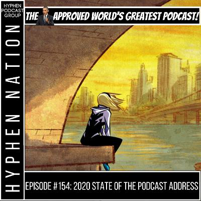 Episode #154: 2020 State Of The Podcast Address