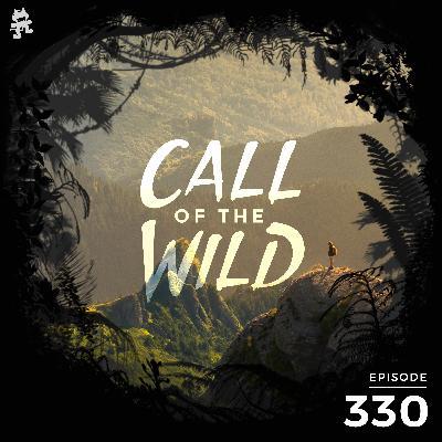 330 - Monstercat: Call of the Wild (Silk Music Showcase)