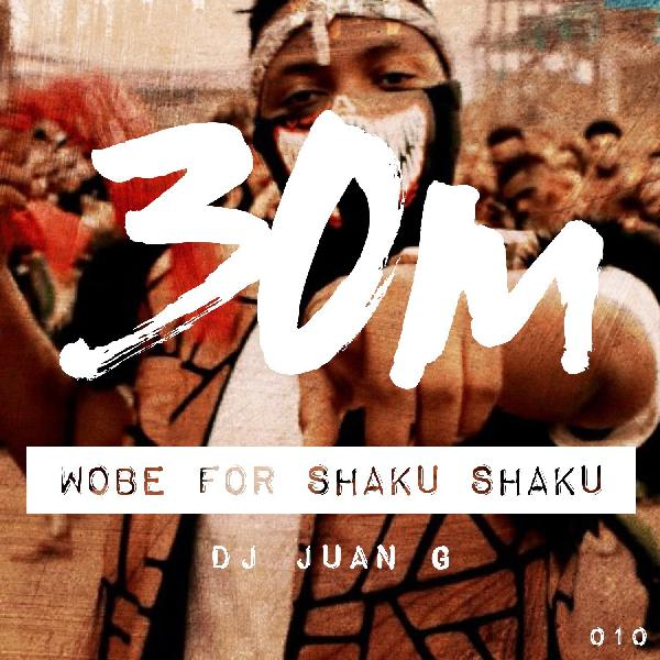 010: Wobe for Shaku Shaku - DJ Juan G (Oakland)