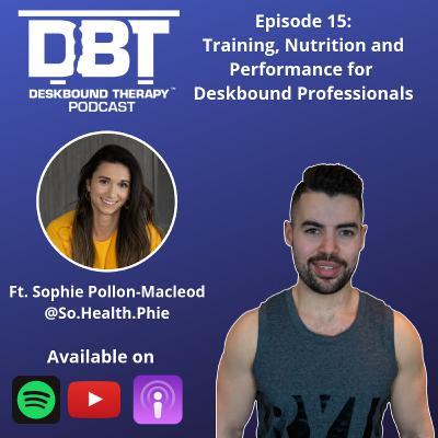 Ep 15: Training, Nutrition and Performance for Deskbound Professionals (@So.Health.Phie)