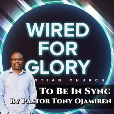 To Be In Sync | By Pastor Tony Ojamiren