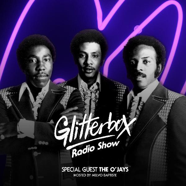Glitterbox Radio Radio 085 - The O'Jays