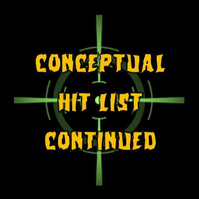 33. Conceptual Hit List Continued (patreon teaser)