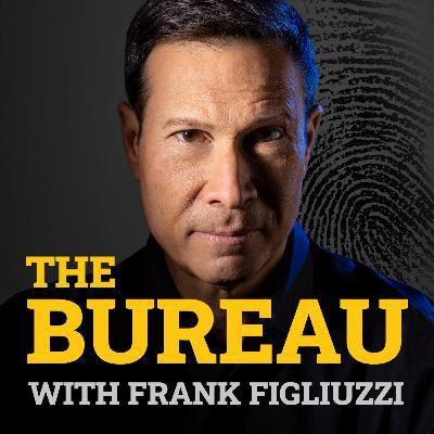 Introducing: The Bureau with Frank Figliuzzi