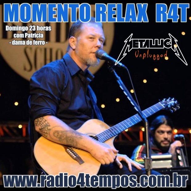 Rádio 4 Tempos - Momento Relax - Metallica unplugged:Rádio 4 Tempos