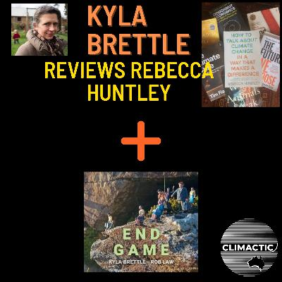 "End Game + Kyla Brettle | Reviewing ""How to Talk About Climate Change in a Way That Makes a Difference"""