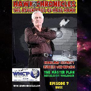 "Episode 09 Hawk Chronicles ""Ruse"""
