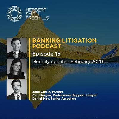 Banking Litigation Podcast Episode 15: Monthly Update – February 2020
