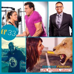 Episode: 33 Life, Fitness, Legacy