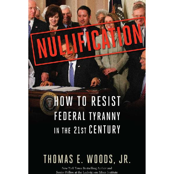 Tom Woods. Nullification Edition.