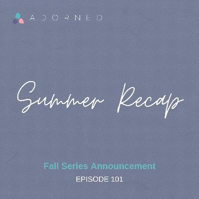 Ep. 101 - Summer Recap - Fall Series Announcement