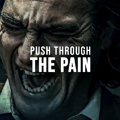 PUSH THROUGH THE PAIN