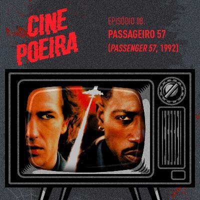 Cine Poeira S01E08 - PASSAGEIRO 57 (1992)