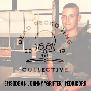 """DRC01: Johnny """"Grifter"""" Peddicord"""