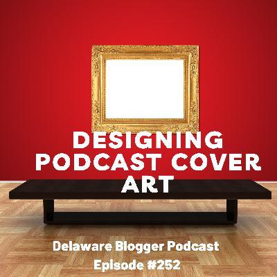 Designing Podcast Cover Art - Eps. #252