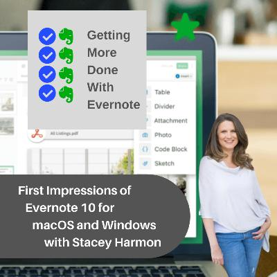 First Impressions of Evernote for macOS 10 and Evernote for Windows 10 with Stacey Harmon