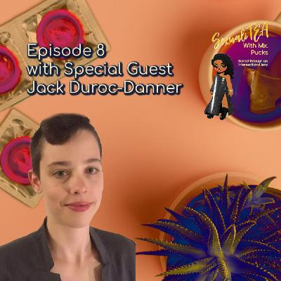 SexualiTea with special guest Jack Duroc-Danner