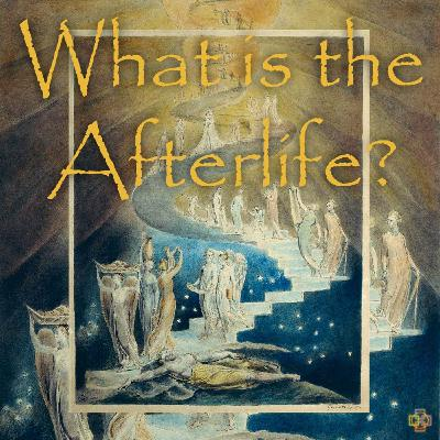 What is the Afterlife?