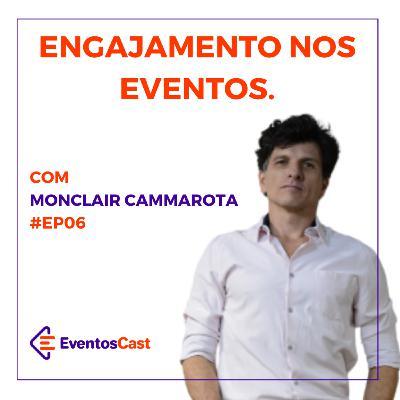 EventosCast #T2/#Ep06 - Engajamento nos Eventos com Monclair Cammarota