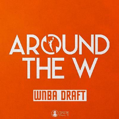 Around The W / WNBA Draft