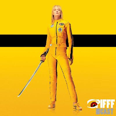 PIFFFcast 99 - Kill Bill : Kill Is Love