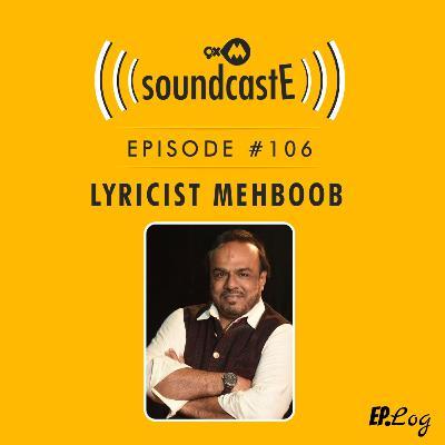 Ep.106: 9XM SoundcastE ft. Lyricist Mehboob