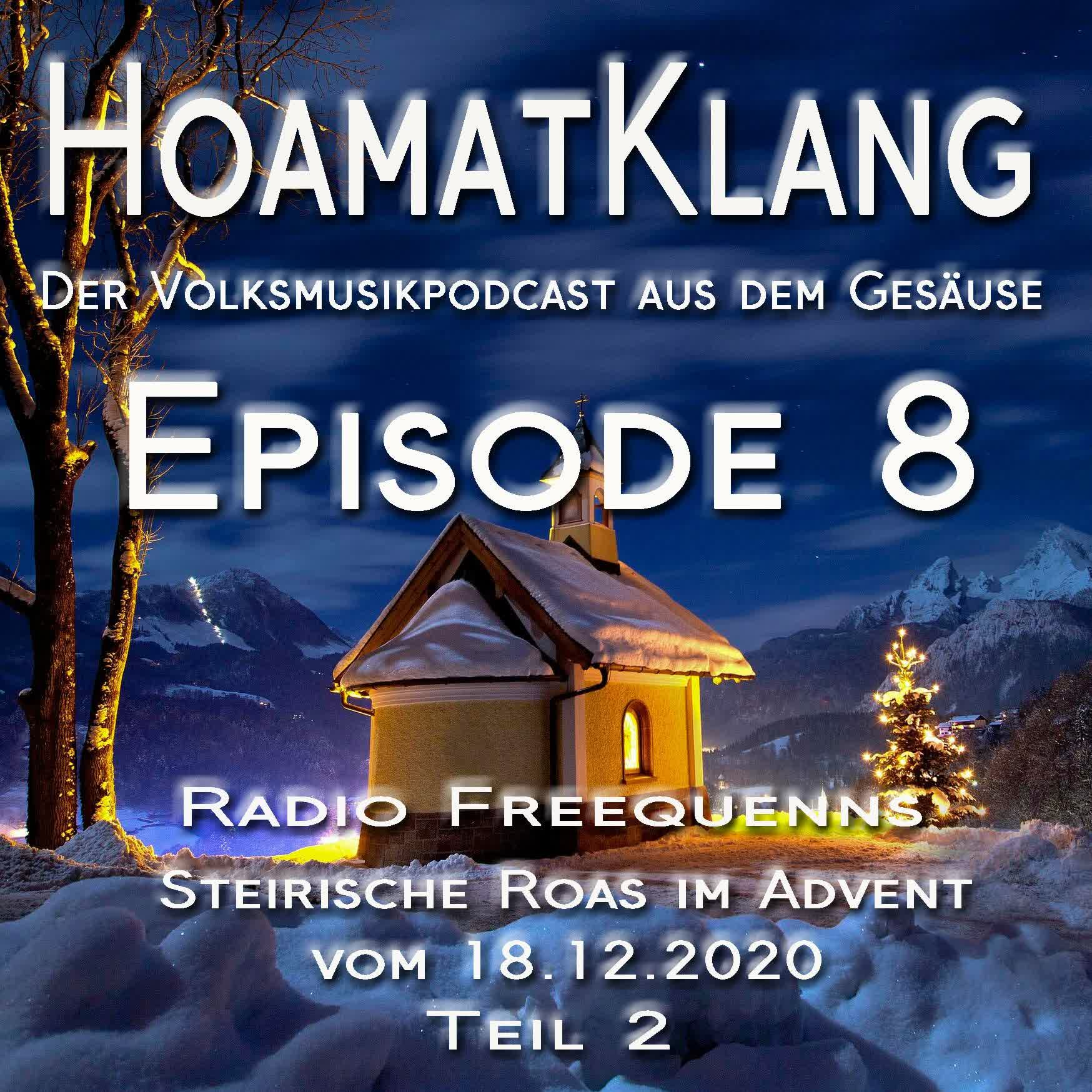 Hoamatklang_Episode_8_Steirische Roas im Advent vom 18.12.2020 Teil 2