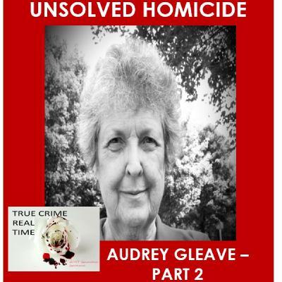 #8 - Murdered - Audrey Gleave - Part 2
