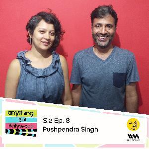 S02 E08: Pushpendra Singh