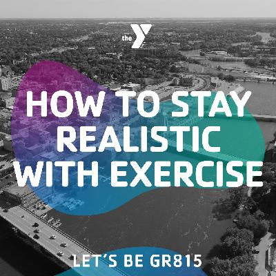 How To Stay Realistic With Exercise with Holli Tank