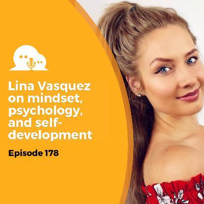 AFP 178 - Lina Vasquez: Mindset, Psychology, and Self-development