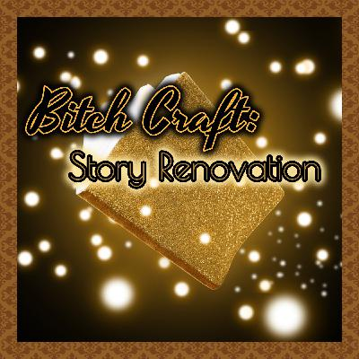 Bitch Craft: Story Renovation