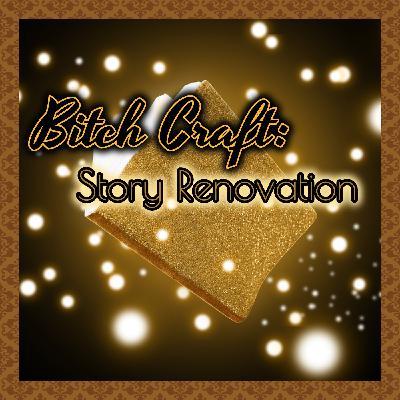 Bitch Craft: Story Renovation
