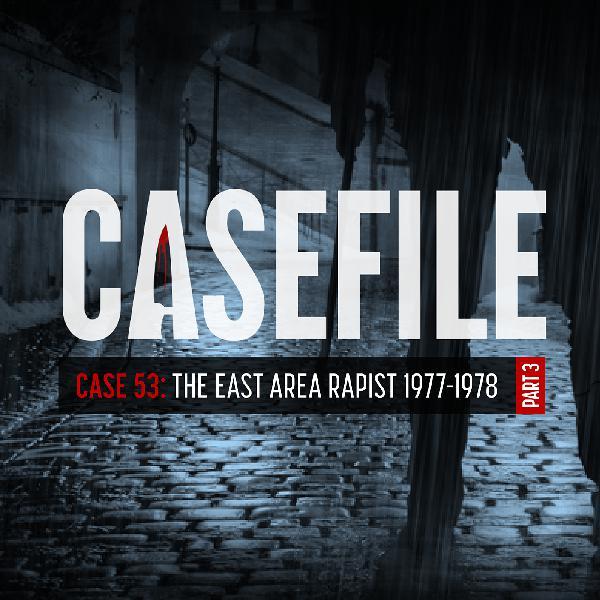Case 53: The East Area Rapist 1977–1978 (Part 3)