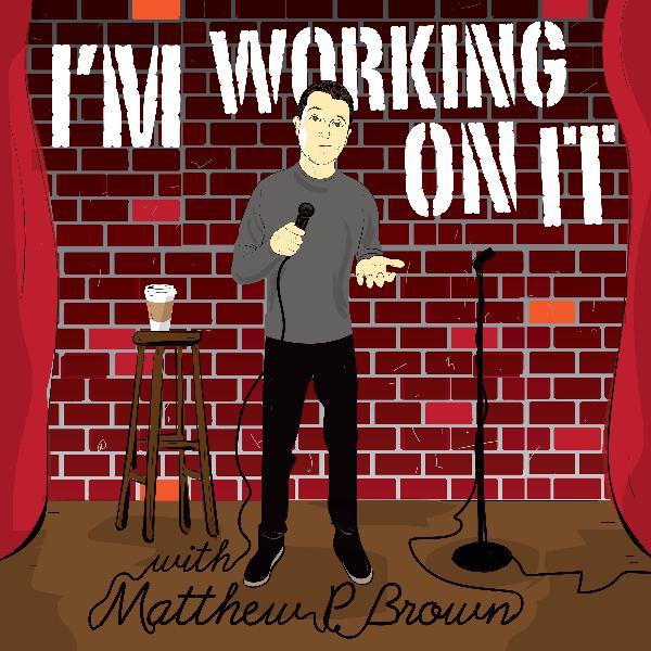 """#85-Matthew P Brown """" Go Work On """"It"""" """""""