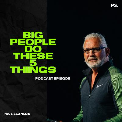 Big People Do These 5 Things