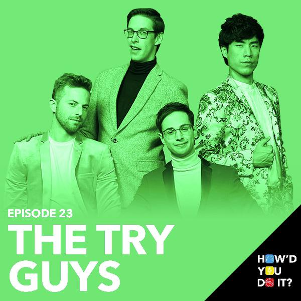 23: The Try Guys - How We Gained Over 3m Subscribers In 3 Months