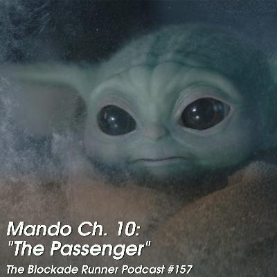 "Mando Ch. 10: ""The Passenger"" - The Blockade Runner Podcast #157"