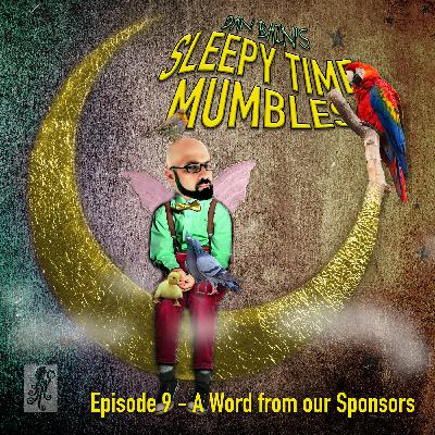 Episode Nine - A Word from our Sponsors