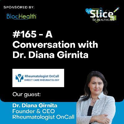 #165 - Dr. Diana Girnita, Founder & CEO at Rheumatologist OnCall