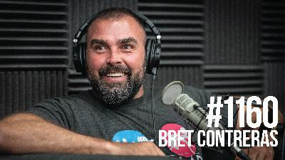1160: Bret Contreras- The Glute Guru